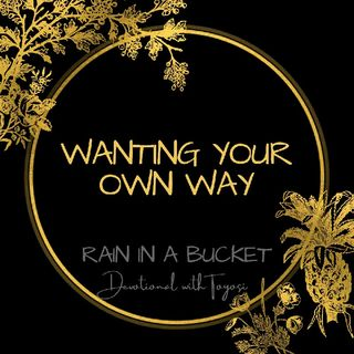 Wanting Your Own Way