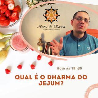Qual é o dharma do jejum?