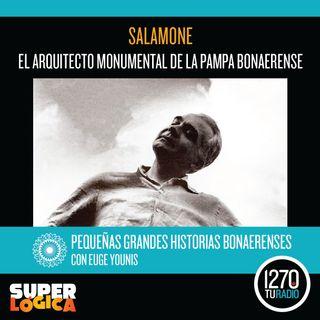 Salamone,  el arquitecto monumental de la pampa bonaerense