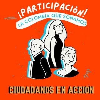 ¡Participación! La Colombia que soñamos