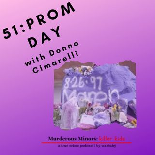 51: Prom Day (Christopher Plaskon)- with Donna Cimarelli