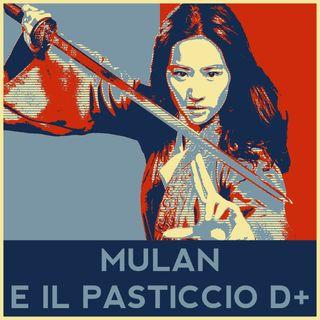 Mulan e il pasticcio brutto di Disney +
