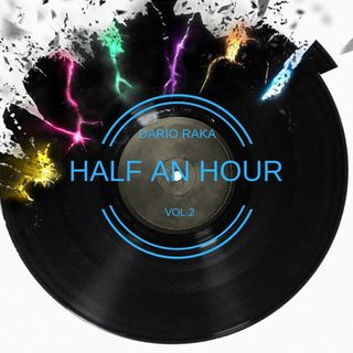 HALF AN HOUR VOL.2