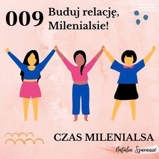 009 - Buduj relację, Milenialsie!