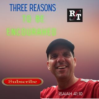 Three Reasons To Be Encouraged - 10:20:21, 4.55 PM
