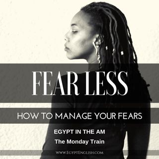 How to Manage Your Fears