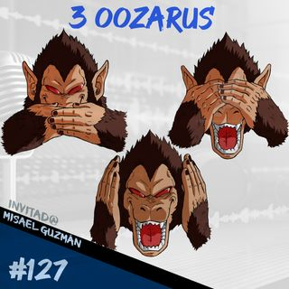 Episodio 127 - 3 Oozarus