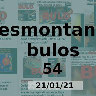 Desmontando bulos 54 (21/01/21)