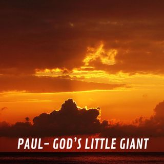Paul: God's Little Giant