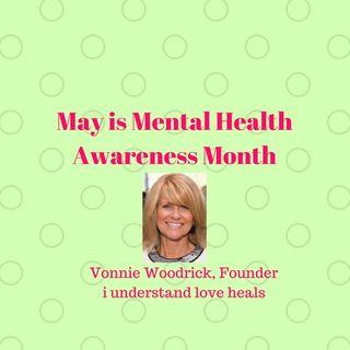 Mental Health Awareness Month: i understand love heals