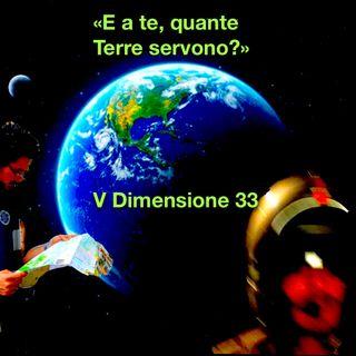 E a te, quante Terre servono - V dimensione - s01e33