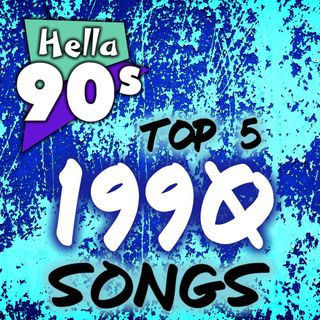 Hella 90s - Top 5 Songs from 1990 - Ep 004