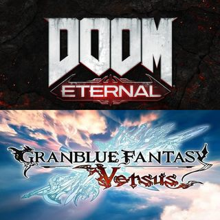 7x06 - DOOM Eternal y Granblue Fantasy: Versus