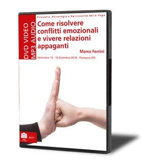 Come Risolvere Conflitti Emozionali e Vivere Relazioni Appaganti