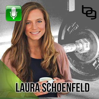 Getting Shredded For A Wedding, How To Conquer Fear Of Fruit, Lifting Heavy Stuff & More: The Laura Schoenfeld Podcast