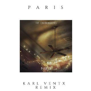 The Chainsmokers - Paris ( Karl Ventx Remix)