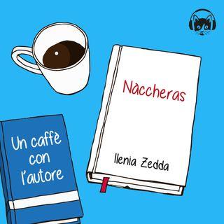 02. Nàccheras, Ilenia Zedda