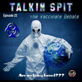 Episode 22 -The Vaccinate Debate