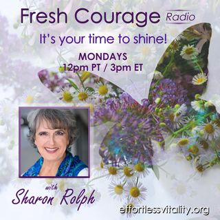 Fresh Courage Radio with Sharon Rolph