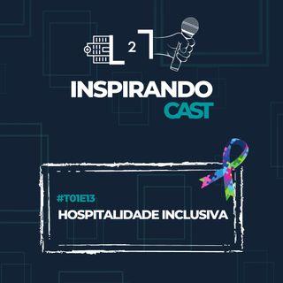 #T01E13 - Hospitalidade Inclusiva