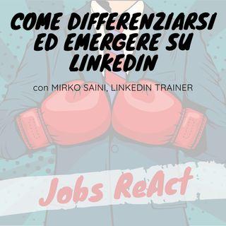 JR 02   Come differenziarsi ed emergere su LinkedIn - con Mirko Saini