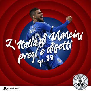 Ep 39 - L'Italia di Mancini, pregi e difetti