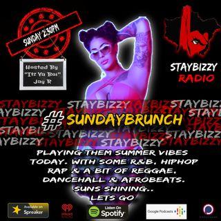 "StayBizzyRadio: Ep. 45 #SundayBrunch Hosted By ""Itz Ya Boi"" Jay R"