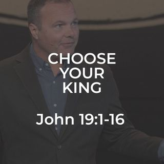 John #41 - Choose Your King