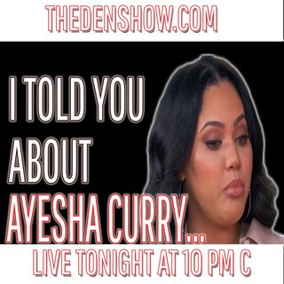 Ayesha Curry: An Ungrateful Woman