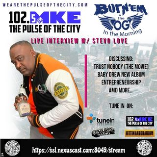 """Burn'Em & The OG In The Moring On UpTown Radio Via 102.5 FM With Guest Stevo """"It's Just Money"""" Love Of Ricardia Amor Tequila"""