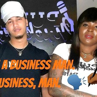 "Season 2: Ep. 10 🗣""Im'ma Business Man Not a Business Man""✍🏾"