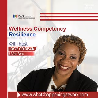 Episode 37 - Building Resilience At Work Competency 9