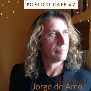 Poético Café 7 Jorge de Arco