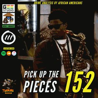 Issue #152: Pick Up The Pieces