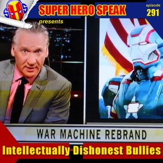 #291: Intellectually Dishonest Bullies