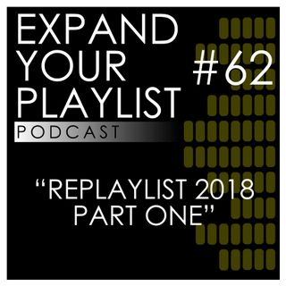 #62: REPLAYLIST 2018 - Part One