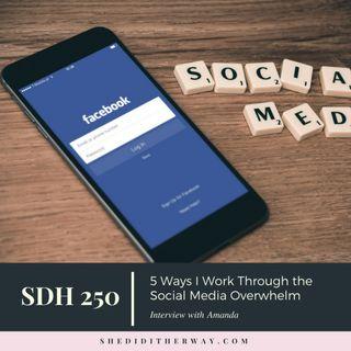 SDH 250: 5 Ways I Work Through the Social Media Overwhelm with Amanda Boleyn