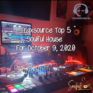 TRAXSOURCE TOP 5 SOULFUL HOUSE FOR OCT 9 2020
