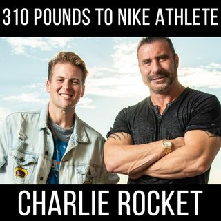 310 Pounds to a Nike Athlete - with Charlie Rocket