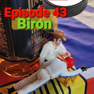 Episode 43 - Biron