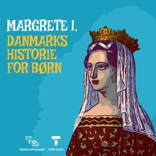2. Margrete 1.