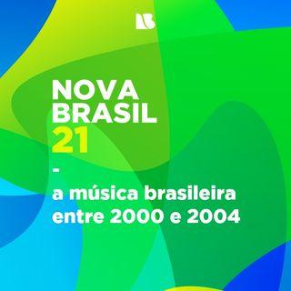 NOVABRASIL 21 - a música brasileira entre 2000 e 2004