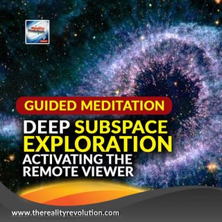 Guided Meditation Deep Subspace Exploration Activating The Remote Viewer