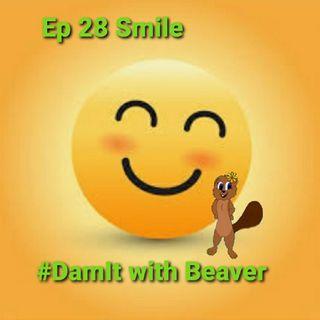 Ep 28 Smile 🙂