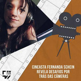 Por trás das câmeras: cineasta Fernanda Schein revela desafios