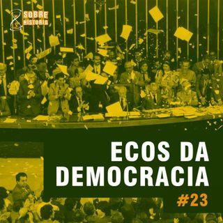 SH 23 - Ecos da Democracia