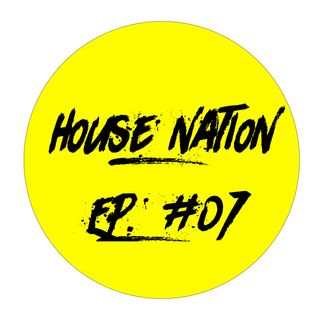 House Nation EP. #07