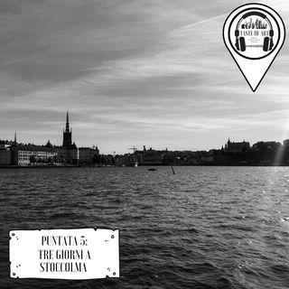 Puntata 5 - Tre giorni a Stoccolma