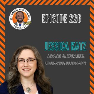 #226 - Jessica Katz, Coach & Speaker with Liberated Elephant