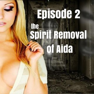 Spirit Removal of Aida Part 2
